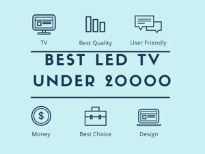 BEST LED TV UNDER 20000