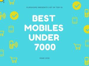 BEST MOBILE phones UNDER 7000