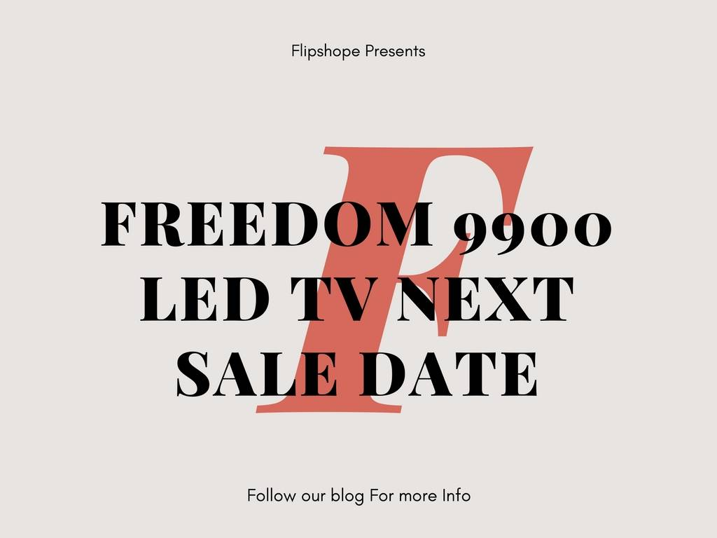 Ringing Bells freedom 9900 Led TV Next Sale Date