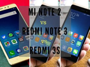Xiaomi mi note 2 vs redmi note 3 vs redmi 3s (1)