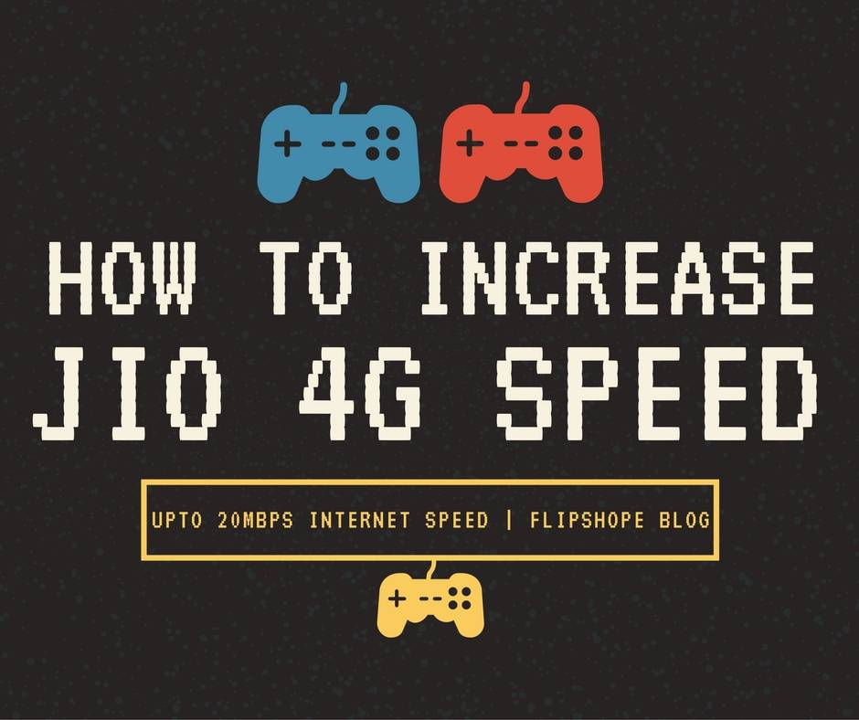 How To Increase Jio 4G Speed up to 40 Mbps
