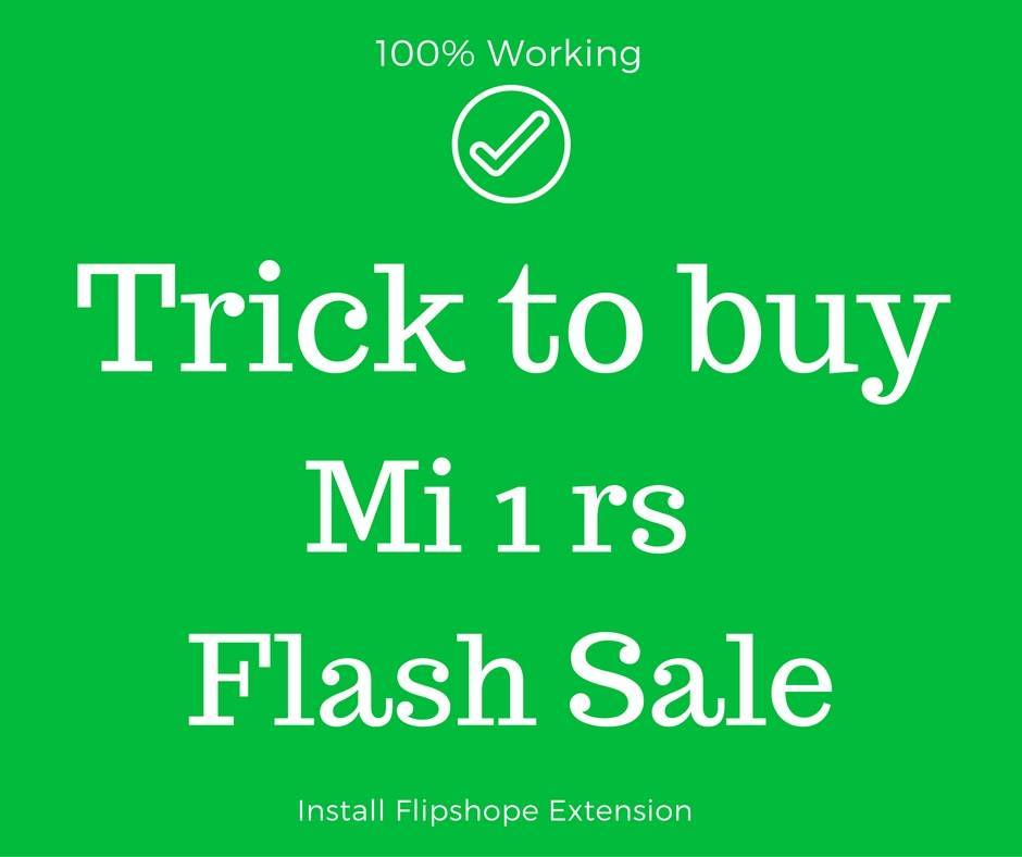 trick to buy mi 1 rs flash sale