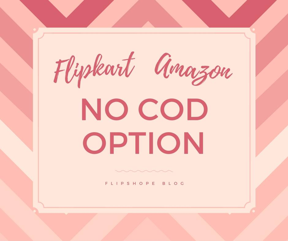 Flipkart amazon no cod option