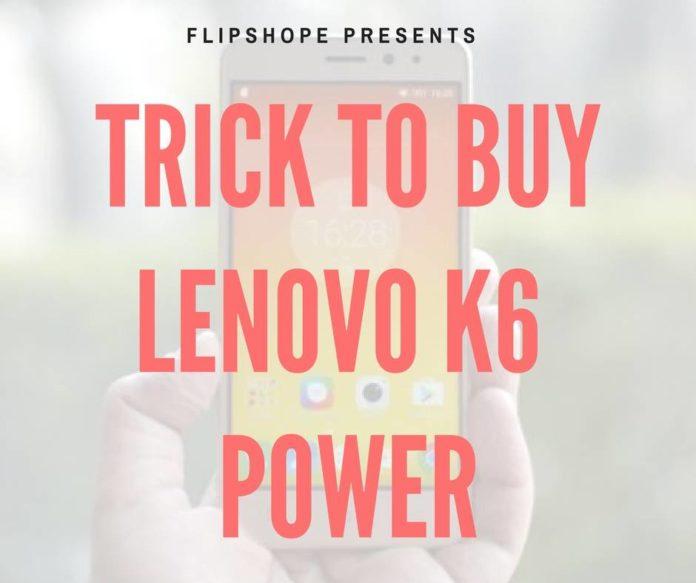 how to buy lenovo k6 power flash sale flipkart