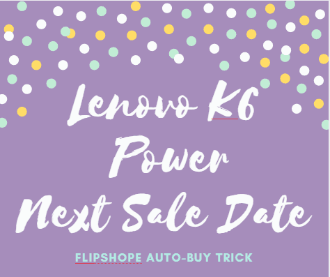 flipkart lenovo k6 power next sale date