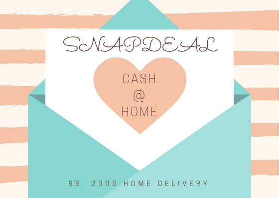 snapdeal rs 2000 notes home delivery cash@home
