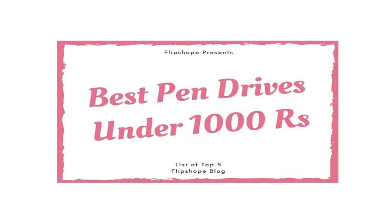 Best Pen Drives Under 1000 Rs in india 32gb 64 gb