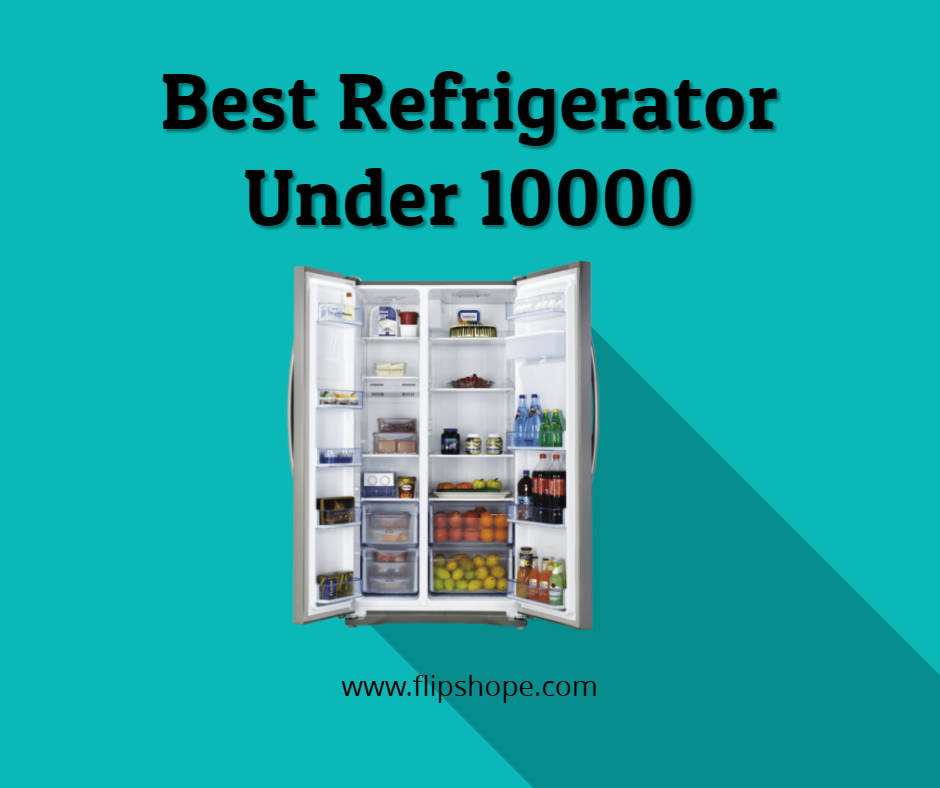 Best Refrigerator Under 10000 rs in india