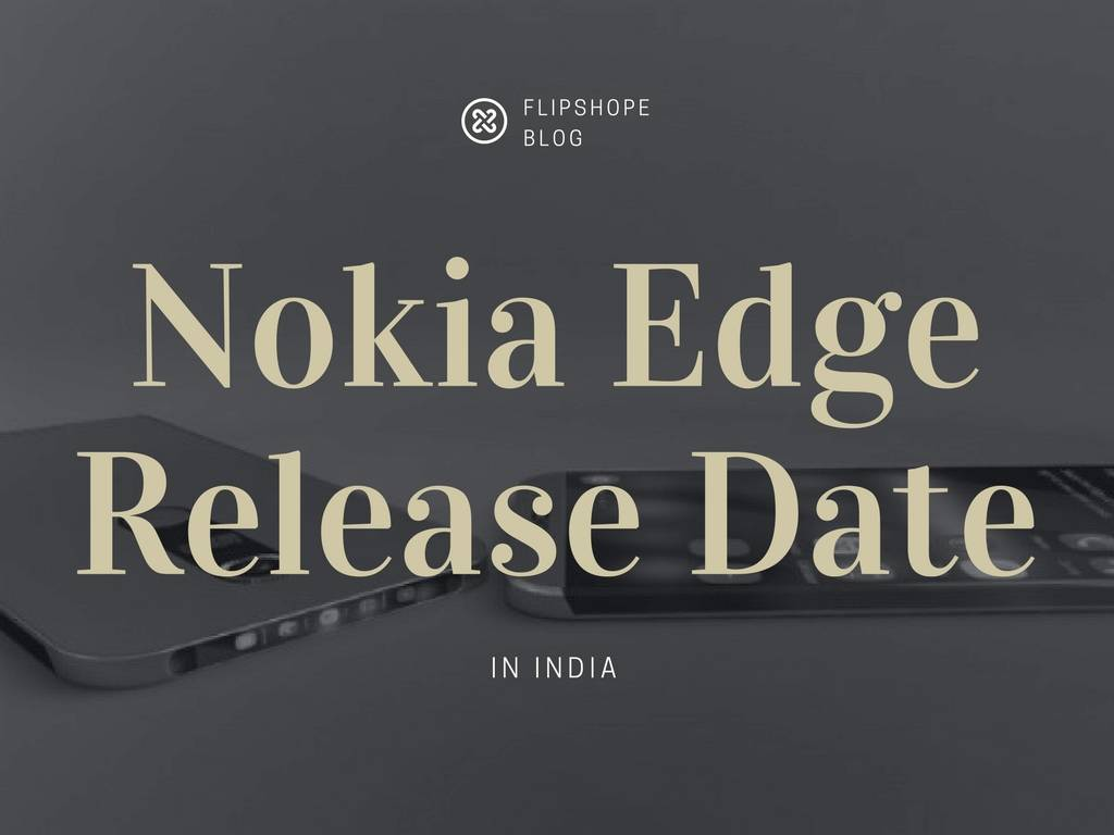 Nokia Edge Release Date launch date