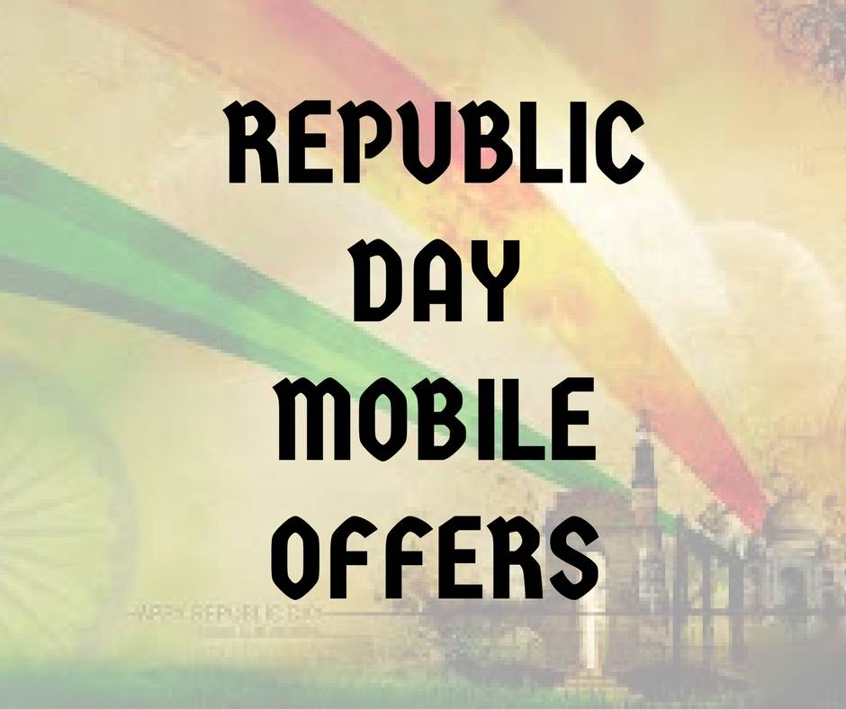 REPUBLIC DAY MOBILE OFFERS 2017