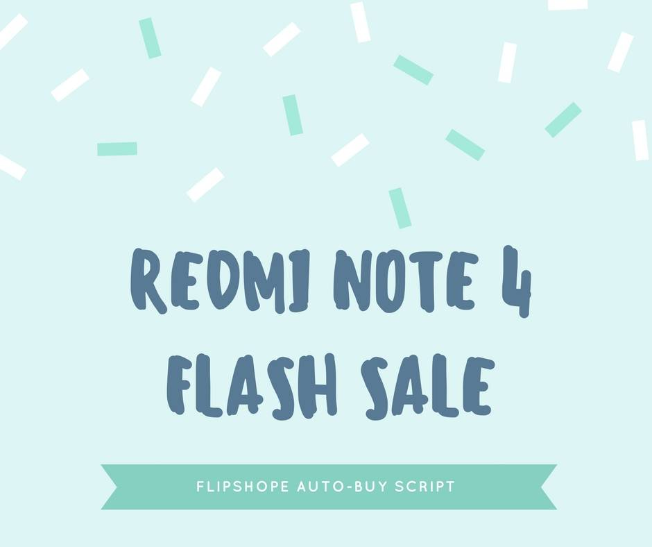 trick to buy redmi note 4 flash sale flipkart sale auto buy script