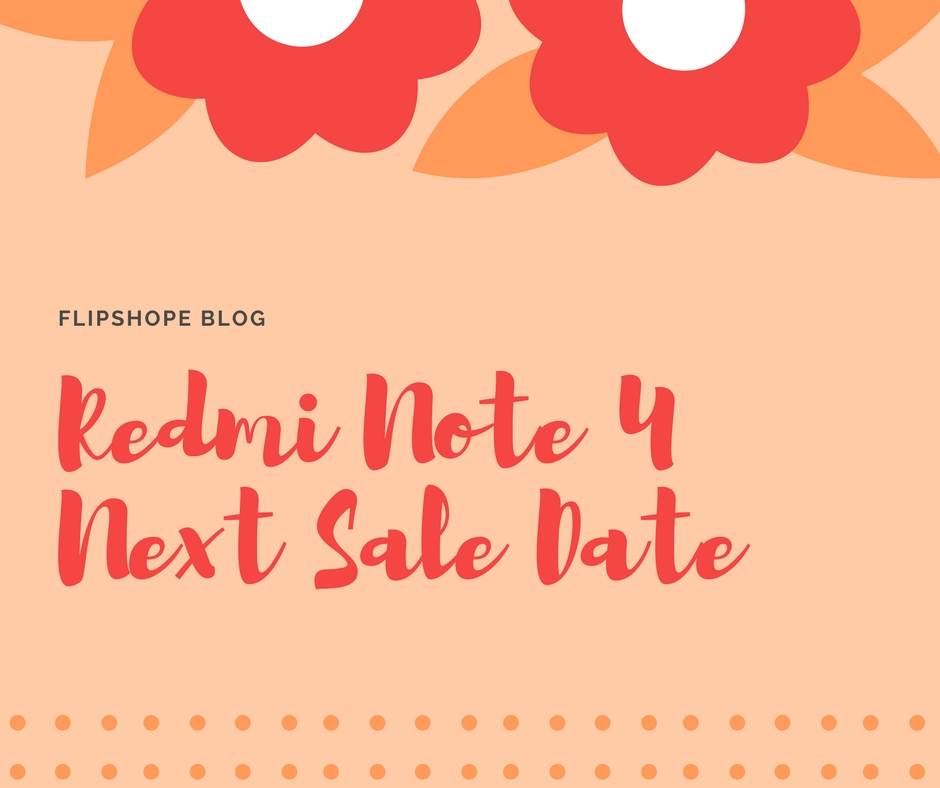 Redmi Note 4 Next Sale Date