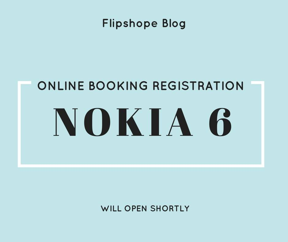 Nokia 6 online booking registration in india