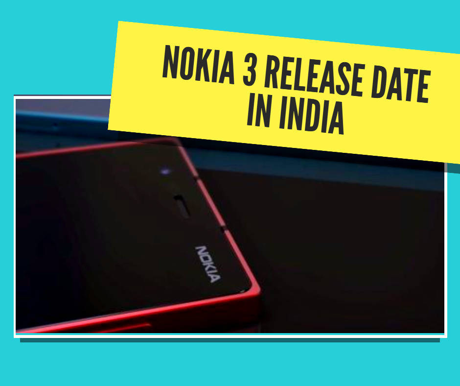 Nokia 3 Release Date in India