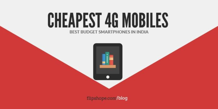Cheapest 4g smartphones in India