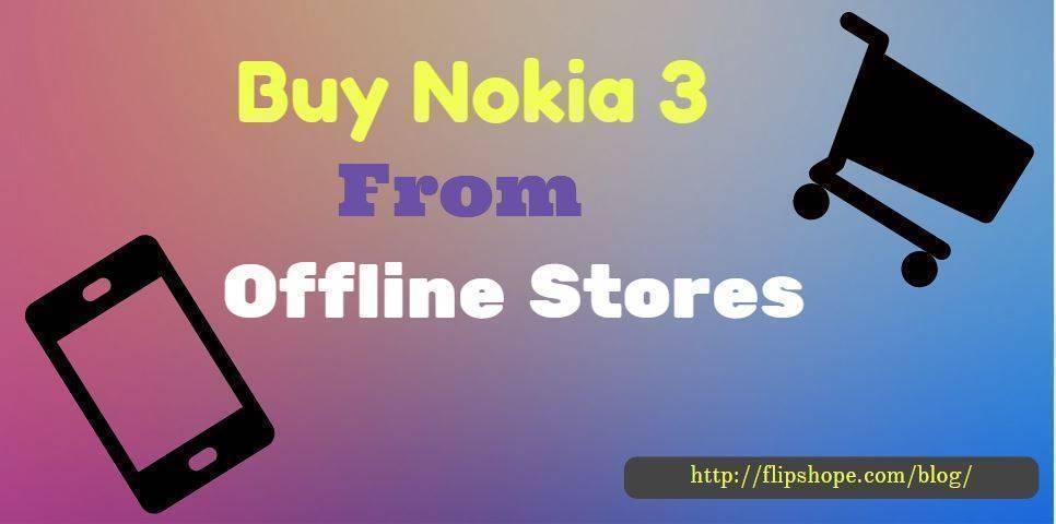 Buy Nokia 3 offline
