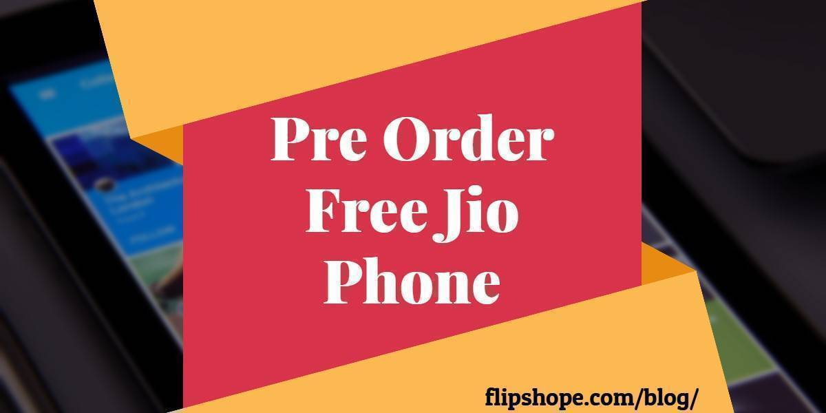 Pre Order Jio Phone for free