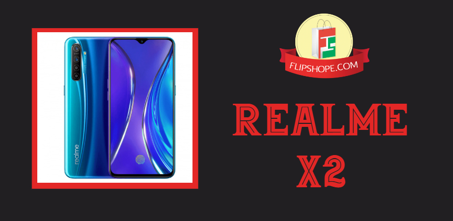 Realme X2 - Specification; Launch Date & Price in India