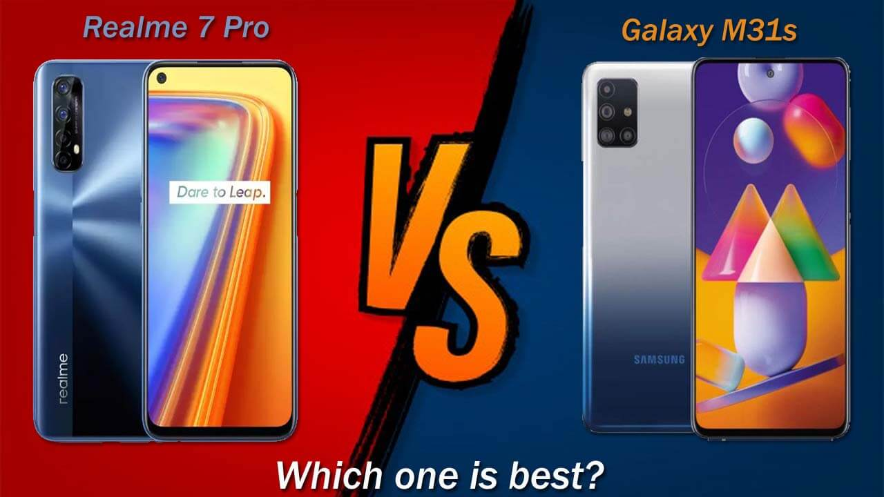 Realme 7 Pro vs Samsung Galaxy M31s Comparison