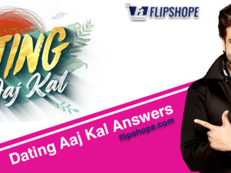 Flipkart Dating Aaj kal Answers